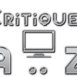 Toutes les critiques séries (classement alphabétique)