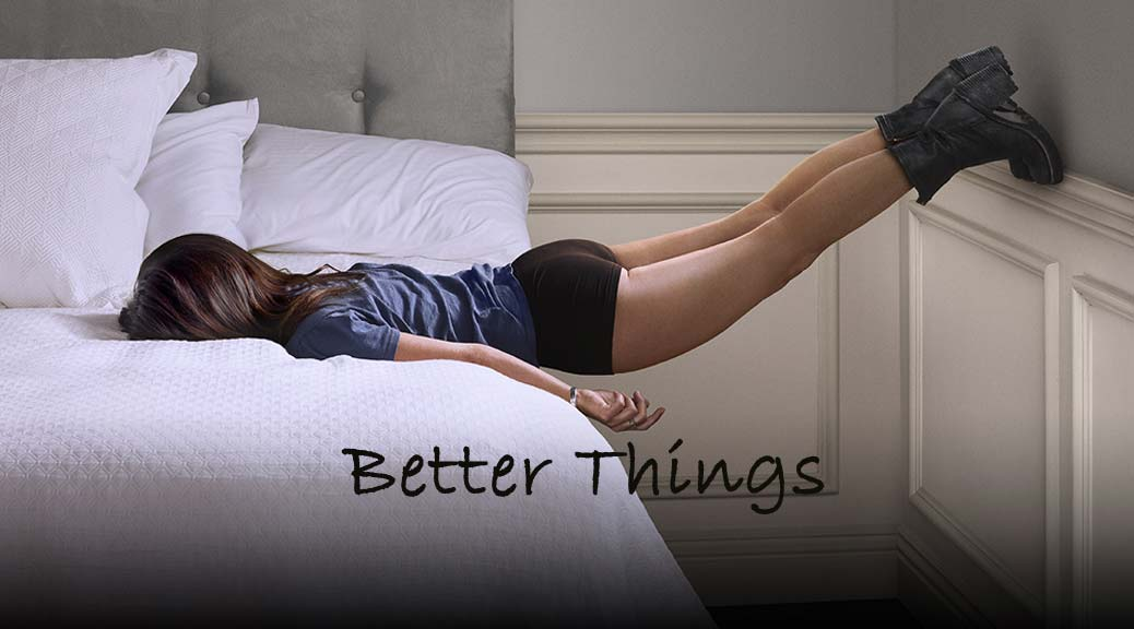 une-better-things